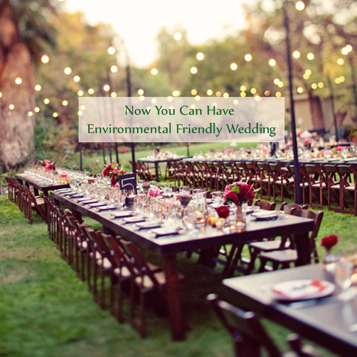 Now You Can Have Environmental Friendly Wedding